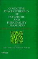 Cognitive Psychotherapy of Psychotic and Personality Disorders -- Bok 9780471982210