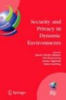 Security and Privacy in Dynamic Environments: Proceedings of the IFIP TC-11 21st International Infor -- Bok 9781441941275
