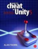 How to Cheat in Unity 5 -- Bok 9781138802940