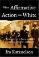 When Affirmative Action Was White: An Untold History of Racial Inequality in Twentieth-Century Ameri -- Bok 9780393052138