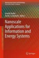 Nanoscale Applications for Information and Energy Systems (Nanostructure Science and Technology) -- Bok 9781461450153