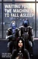 Waiting for the Machines to Fall Asleep -- Bok 9789187585326