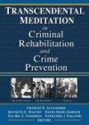Transcendental Meditation In Criminal Rehabilitation And Crime Prevention -- Bok 9780789020376