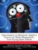 Experiments in Nonlinear Adaptive Control of Multi-Manipulator, Free-Flying Space Robots -- Bok 9781288915606