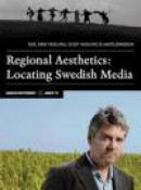 Regional Aesthetics : Locating Swedish Media -- Bok 9789188468147