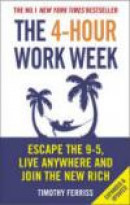 The 4-hour Work Week: Escape the 9-5, Live Anywhere and Join the New Rich -- Bok 9780091929114