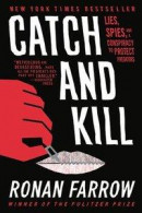 Catch and Kill: Lies, Spies, and a Conspiracy to Protect Predators -- Bok 9780316486644