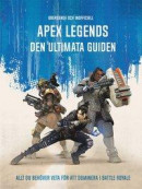 Apex Legends: den ultimata guiden -- Bok 9789177838074