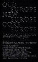Old Europe,New Europe,Core Europe -- Bok 9781844670185