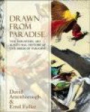 Drawn From Paradise: The Discovery, Art and Natural History of the Birds of Paradise -- Bok 9780007487615
