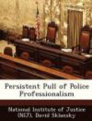 Persistent Pull of Police Professionalism -- Bok 9781249257028