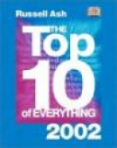 The Top 10 of Everything 2002 -- Bok 9780789480439