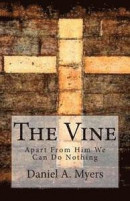 The Vine: Apart from Him We Can Do Nothing -- Bok 9781495415272