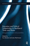 Education and Political Subjectivities in Neoliberal Times and Places -- Bok 9781138602045
