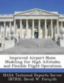 Improved Airport Noise Modeling for High Altitudes and Flexible Flight Operations -- Bok 9781287236672