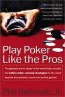 Play Poker Like the Pros -- Bok 9780060005726