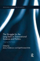 The Struggle for the Long-Term in Transnational Science and Politics -- Bok 9780367263829