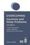 Overcoming Insomnia and Sleep Problems 2nd Edition -- Bok 9781472141415