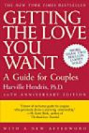 Getting the Love You Want: A Guide for Couples -- Bok 9780805087000