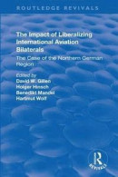 Impact of Liberalizing International Aviation Bilaterals: The Case of the Northern German Region -- Bok 9781351738231