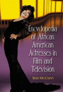 Encyclopedia of African American Actresses in Film and Television -- Bok 9780786458042