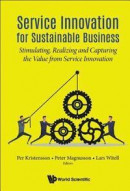 Service Innovation For Sustainable Business: Stimulating, Realizing And Capturing The Value From Ser -- Bok 9789813273375