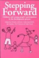 Stepping Forward: Children and Young People's Participation in the Development Process (Intermediate -- Bok 9781853394485