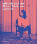 Attitude as Style : Rahel Belatchew, Architect -- Bok 9789187543876