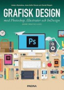 Grafisk design med Photoshop, illustrator och InDesign -- Bok 9789163615610