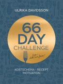 66 day challenge: Kostschema, recept, motivation -- Bok 9789198534894