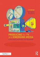 Producing for TV and Emerging Media -- Bok 9781000098310
