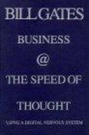 Business at the Speed of Thought: Using a Digital Nervous System -- Bok 9780446525688