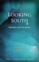 Looking South: Australias Antarctic Agenda -- Bok 9781862876576