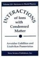 Interactions of Ions with Condensed Matter -- Bok 9781560726661