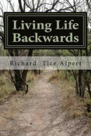 Living Life Backwards: A Memoir -- Bok 9781979878586