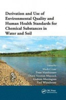 Derivation and Use of Environmental Quality and Human Health Standards for Chemical Substances in Water and Soil -- Bok 9780367384852