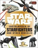 Star Wars (TM) Encyclopedia of Starfighters and Other Vehicles -- Bok 9780241310113