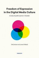 Freedom of Expression in the Digital Media Culture : a study of public opinion in Sweden -- Bok 9789187957833