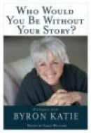 Who Would You Be Without Your Story?: Dialogues with Byron Katie -- Bok 9781401921798