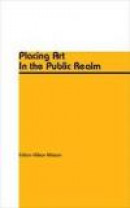 Placing Art In the Public Realm -- Bok 9789186069483