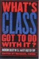 What's Class Got To Do With It? -- Bok 9780801488993