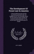 The Development of Forest Law in America -- Bok 9781347113370
