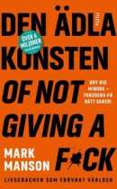 Den ädla konsten of not giving a f*ck -- Bok 9789188845634