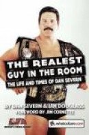 The Realest Guy in the Room: The Life and Times of Dan Severn -- Bok 9781326723835