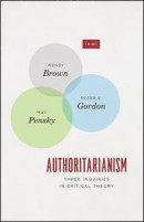 Authoritarianism: Three Inquiries in Critical Theory -- Bok 9780226597270