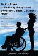 On the origin of medically unexplained symptoms, Illness, Burnout (MUS) -- Bok 9789163950667