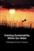 Creating Sustainability Within Our Midst -- Bok 9780944473917