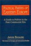 Political Parties of Eastern Europe -- Bok 9781563246760