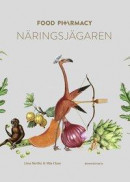 Food pharmacy - Näringsjägaren -- Bok 9789174249583