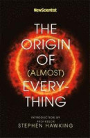New Scientist: The Origin of (almost) Everything -- Bok 9781473696266